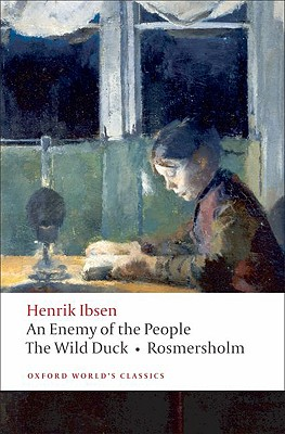 An Enemy of the People; The Wild Duck; Rosmersholm By Ibsen, Henrik/ McFarlane, James (TRN)